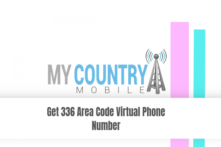 Get 336 Area Code Virtual Phone Number - My Country Mobile