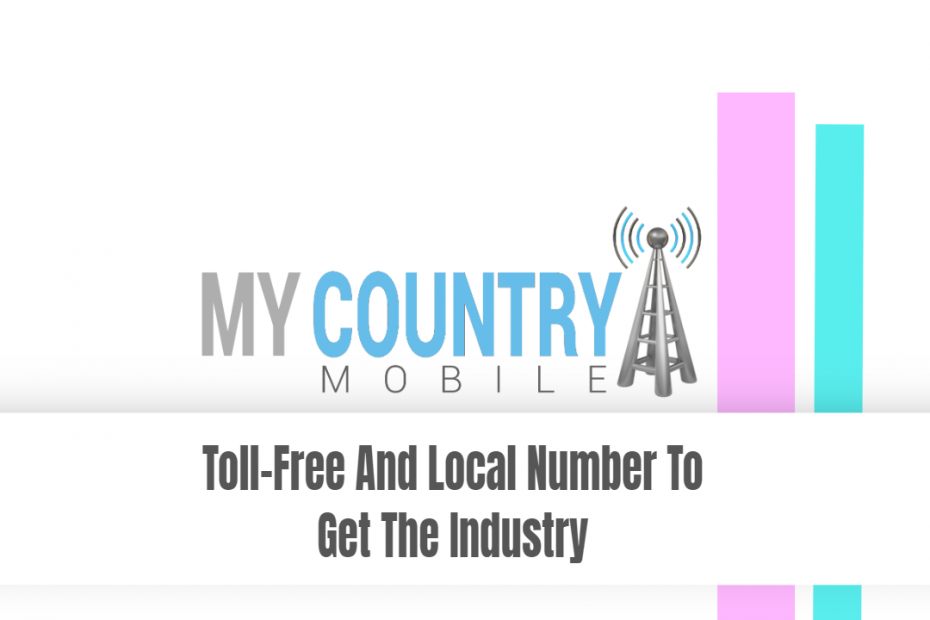 Toll-Free And Local Number To Get The Industry - My Country Mobile