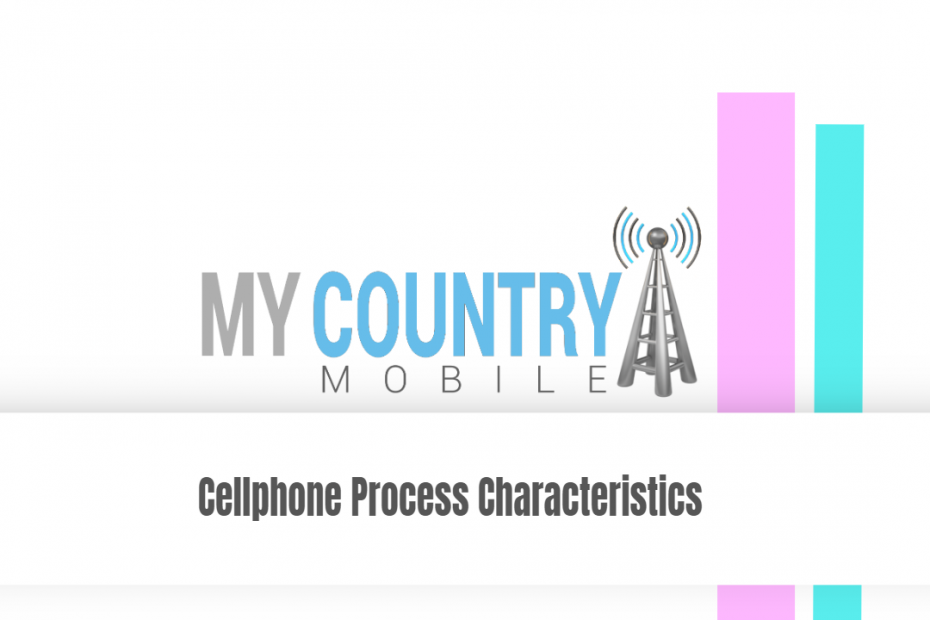 Cellphone Process Characteristics - My Country Mobile