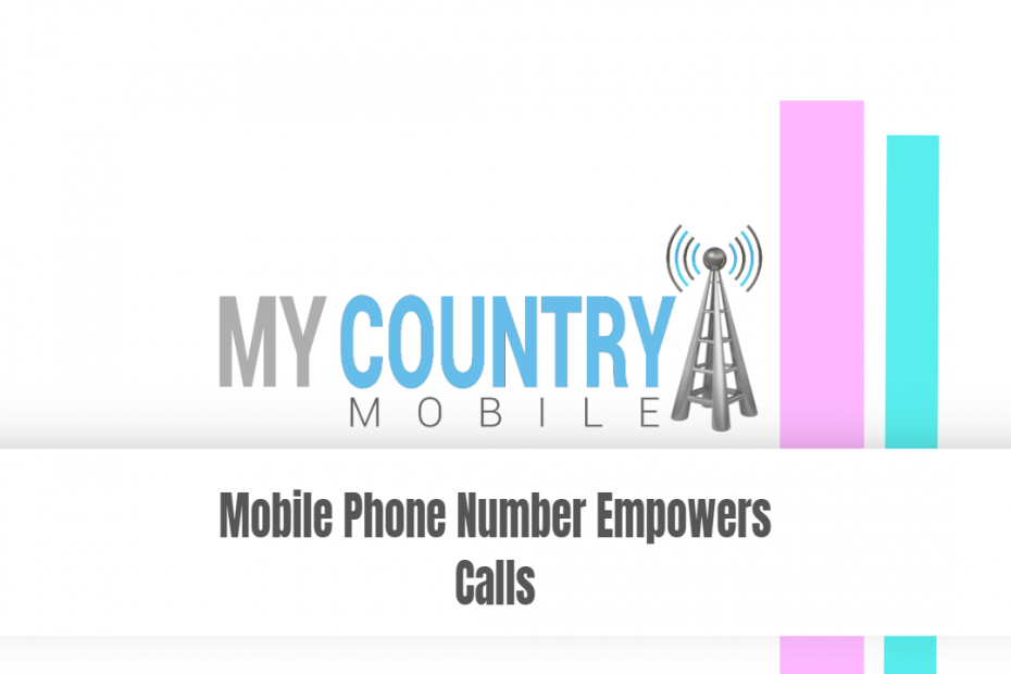 Mobile Phone Number Empowers Calls - My Country Mobile