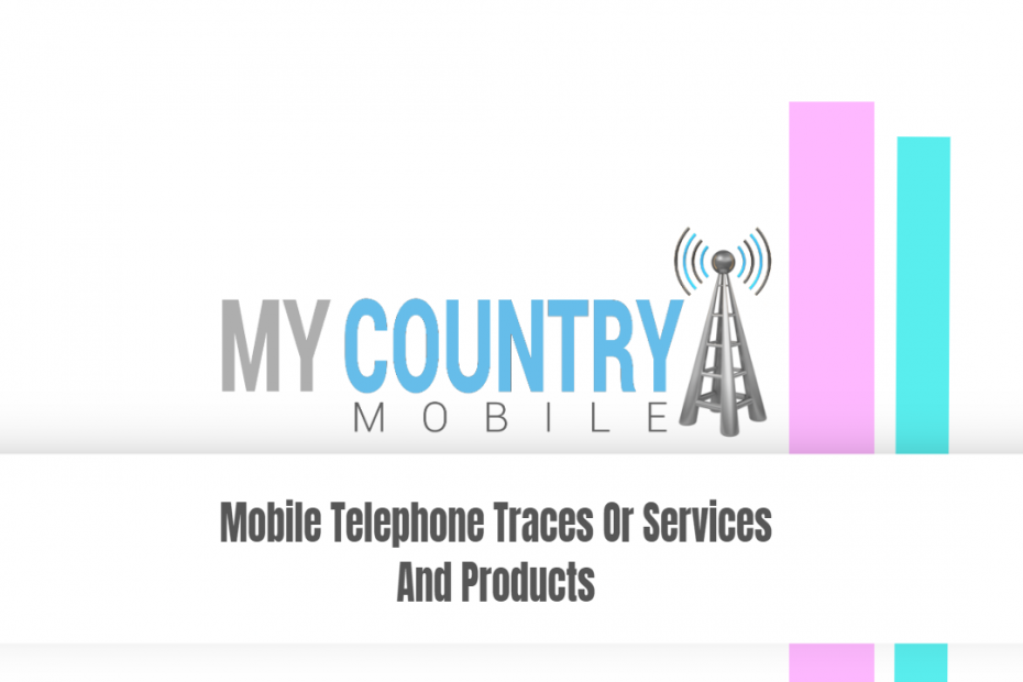Mobile Telephone Traces Or Services And Products - My Country Mobile