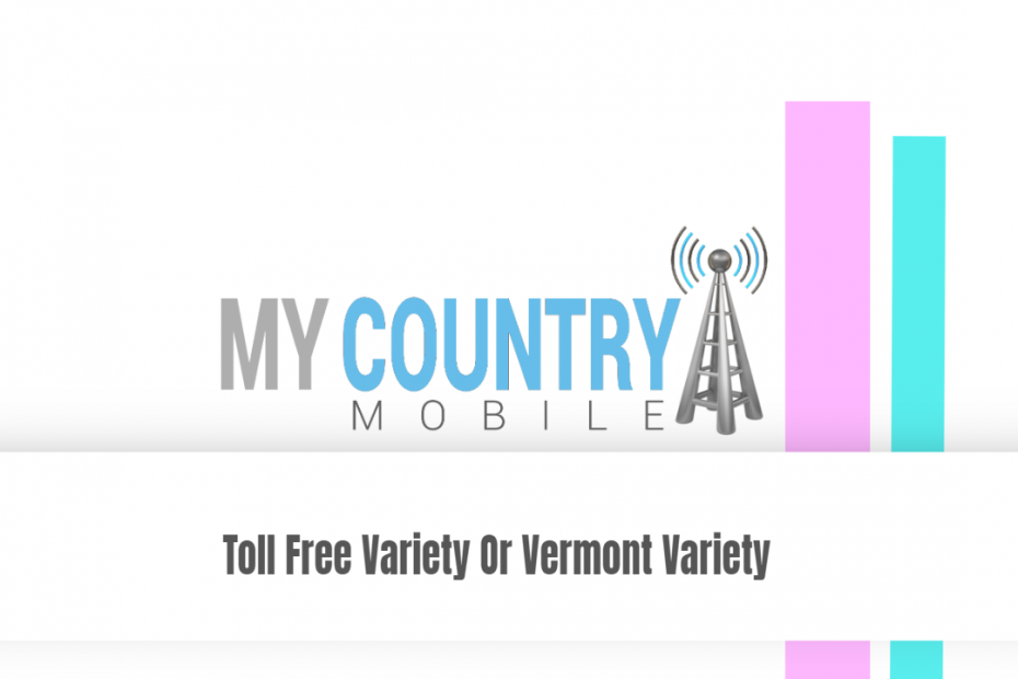 Toll Free Variety Or Vermont Variety - My Country Mobile