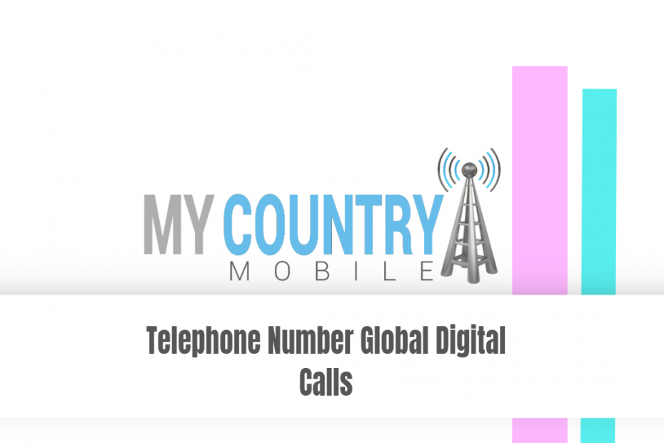 Telephone Number Global Digital Calls - My Country Mobile