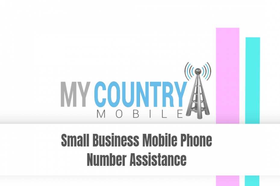 Small Business Mobile Phone Number Assistance - My Country Mobile