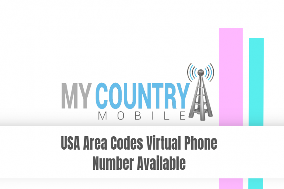 USA Area Codes Virtual Phone Number Available - My Country Mobile